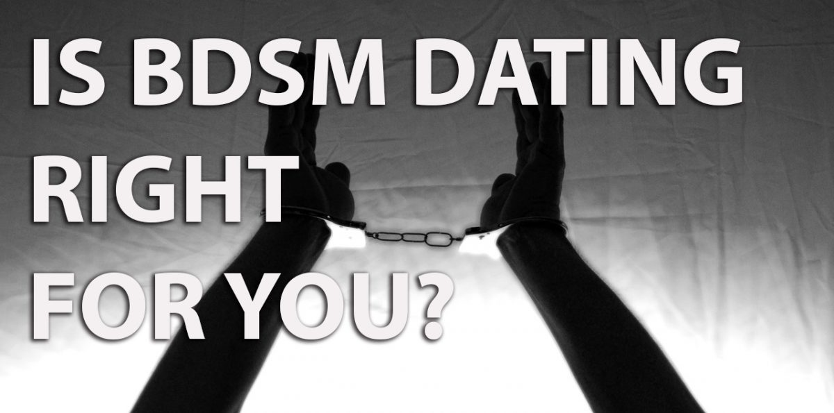 Find Out If You're Right For BDSM Dating