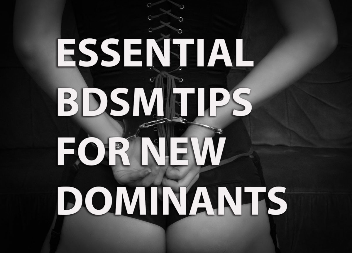 Essential BDSM Tips For New Dominants