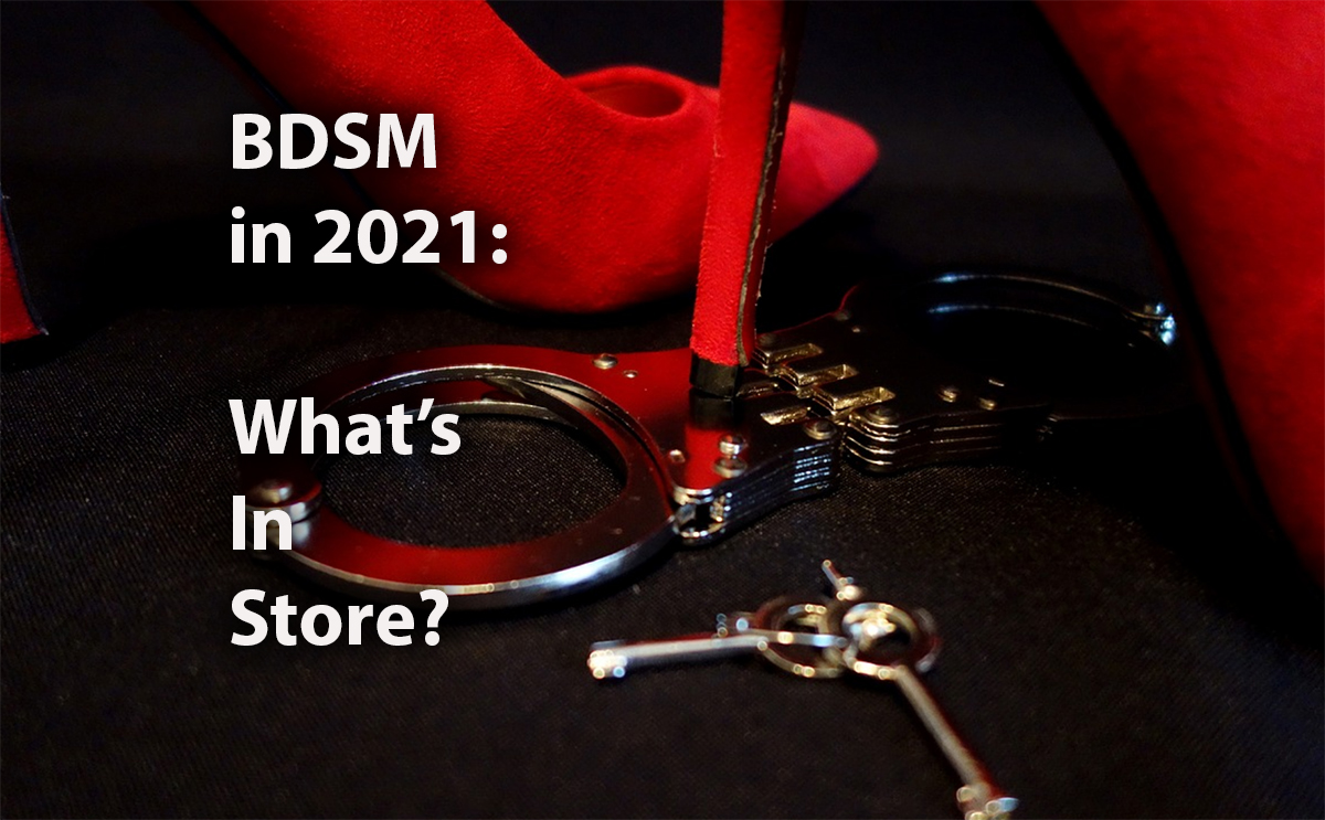 BDSM in 2021: What Can We Expect?